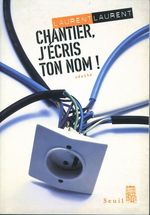 Vente Livre Numérique : Chantier, j'écris ton nom ! Suivi de : Pour en finir avec la papeterie  - Laurent