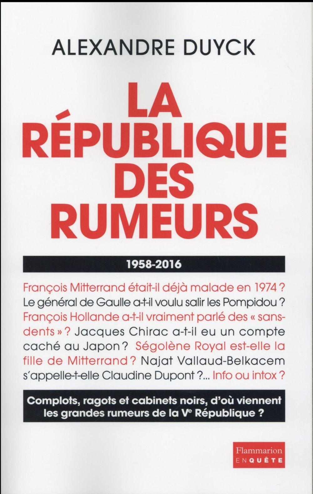 La République des rumeurs ; 1958-2016