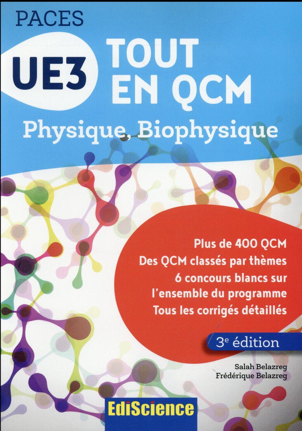 UE3 tout en QCM ; physique, biophysique (3e édition)