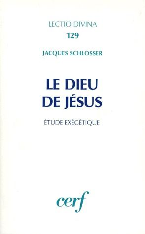 Le dieu de jesus ; etude exegetique