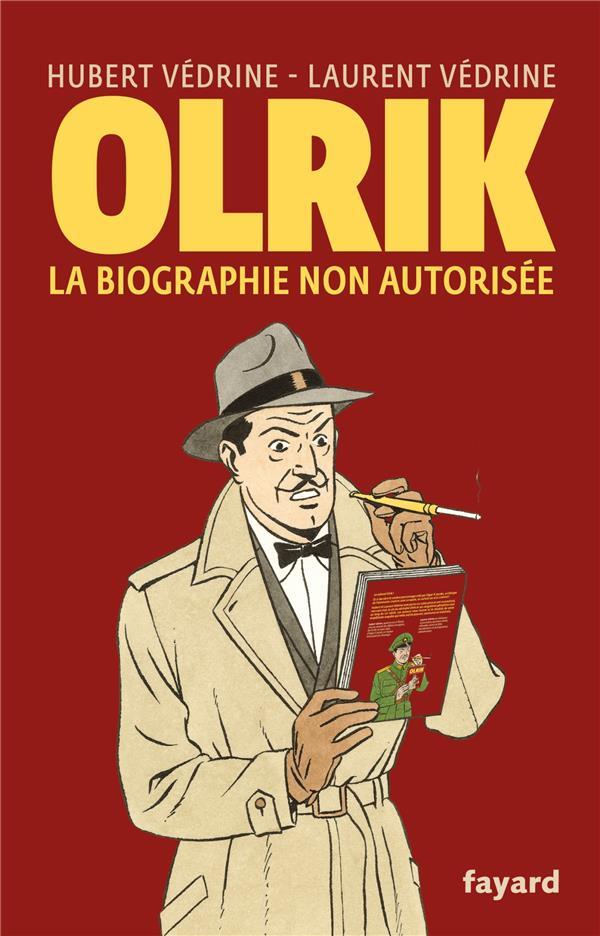 OLRIK, LA BIOGRAPHIE NON AUTORISEE  VEDRINE