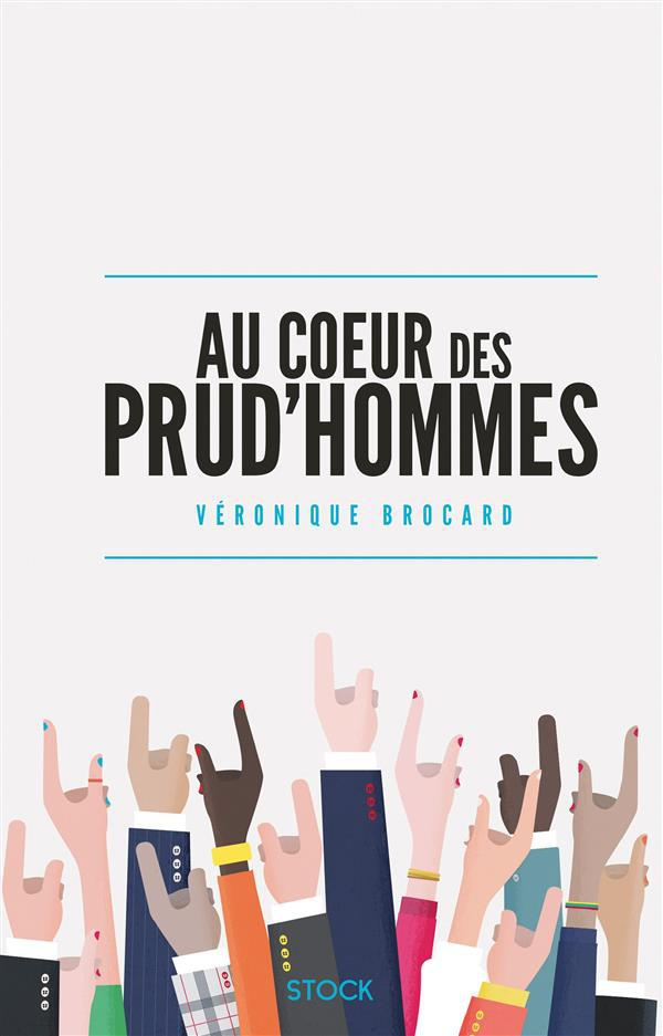 Au coeur des prud'hommes  - Veronique Brocard