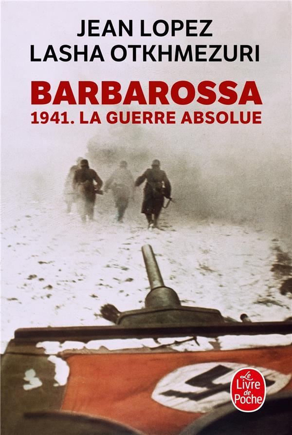 Barbarossa ; 1941. la guerre absolue
