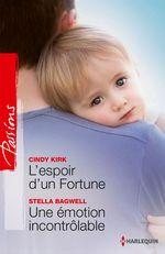 Vente Livre Numérique : L'espoir d'un Fortune - Une émotion incontrôlable  - Stella Bagwell - Cindy Kirk