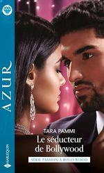 Vente EBooks : Passion à Bollywood t.1 ; le séducteur de Bollywood  - Tara Pammi