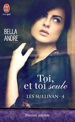 Vente Livre Numérique : Les Sullivan (Tome 4) - Toi, et toi seule  - Bella Andre