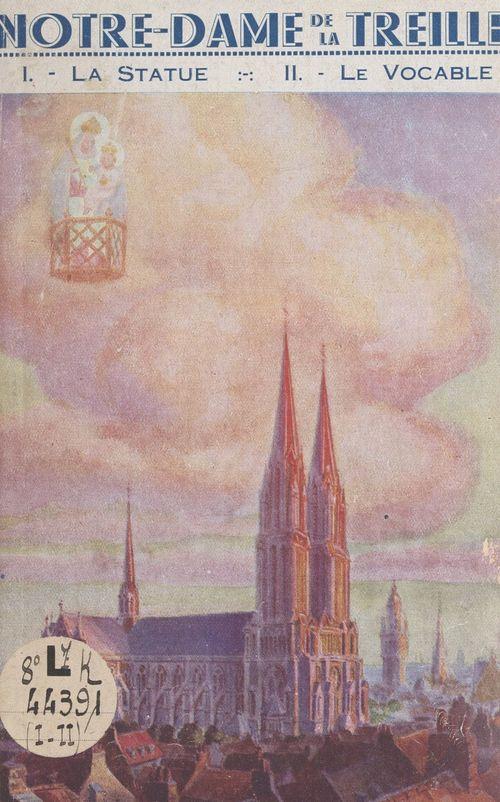 Notre-Dame de la Treille (1). La statue, le vocable