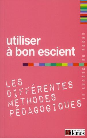 Utiliser A Bon Escient Les Differentes Methodes Pedagogiques