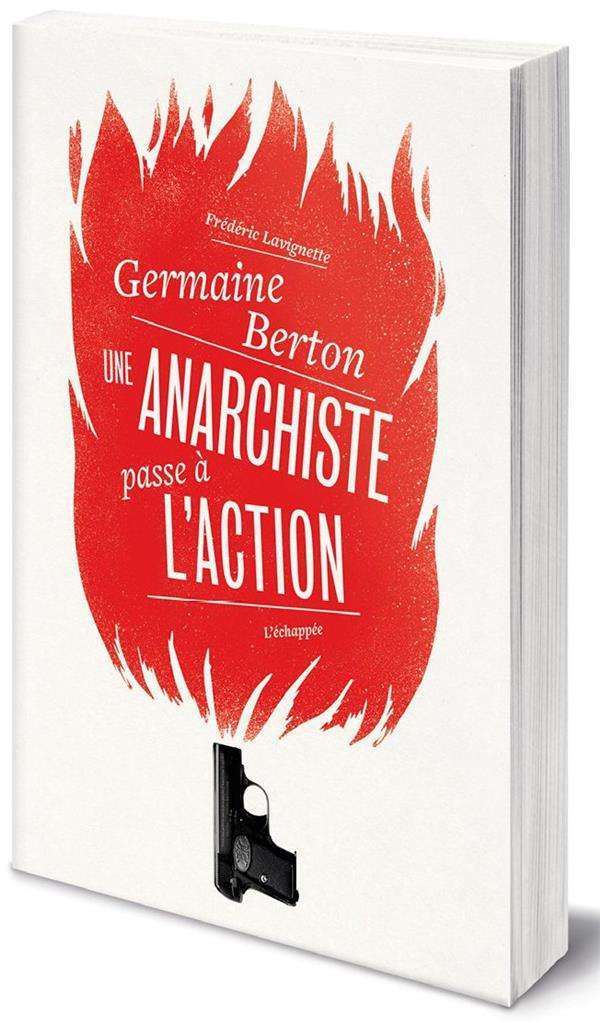 Germaine Berton, une anarchiste passe à l'action