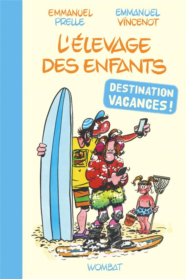 L'élevage des enfants : destination vacances