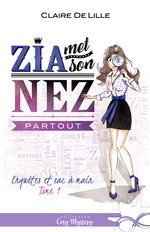 Vente EBooks : Zia met son nez partout  - Claire DeLille