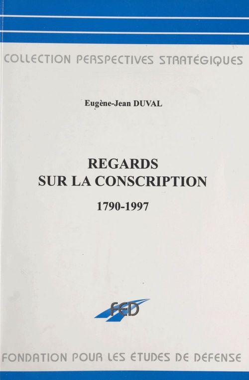 regards sur la conscription 1790-1997