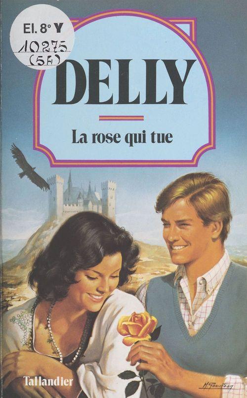 La rose qui tue  - Delly