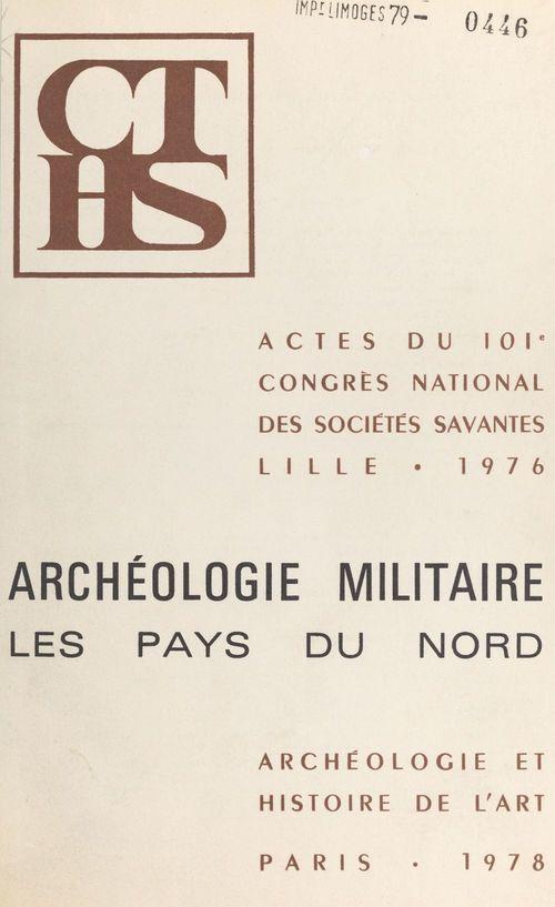 Archéologie militaire : les pays du nord  - Congrès national des sociétés savantes