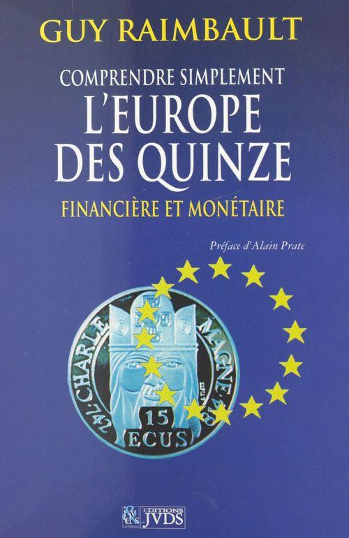 Comprendre simplement l'Europe des quinze financière et monétaire