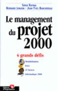 Le management des projets 2000: 4 grands defis