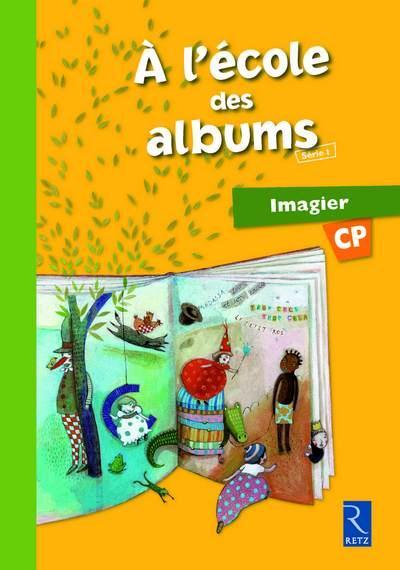 A L'Ecole Des Albums Cp - Serie 1; Imagier