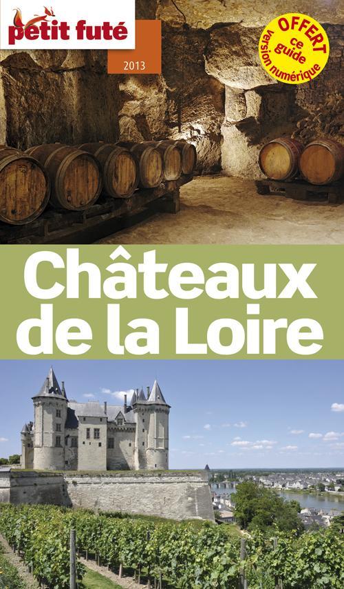 Guide Petit Fute ; Thematiques; Chateaux De La Loire (Edition 2013)