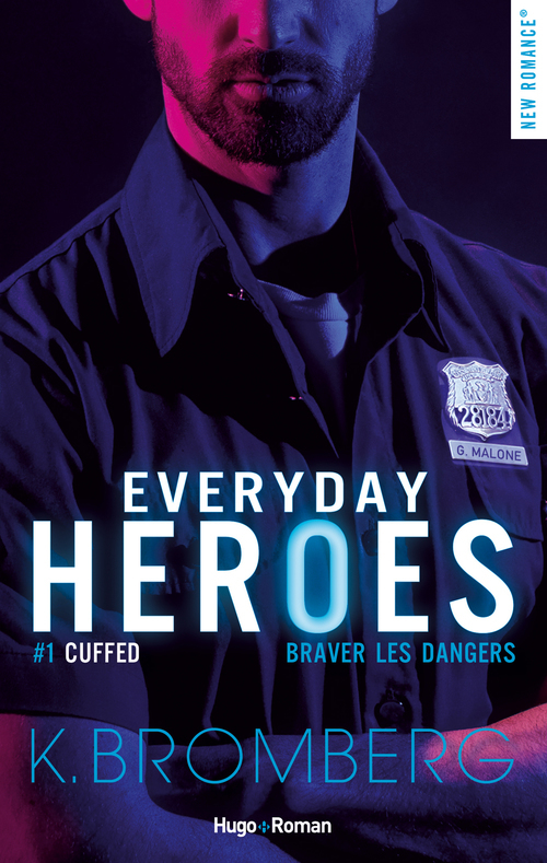 Everyday heroes T.1 ; cuffed, braver les dangers