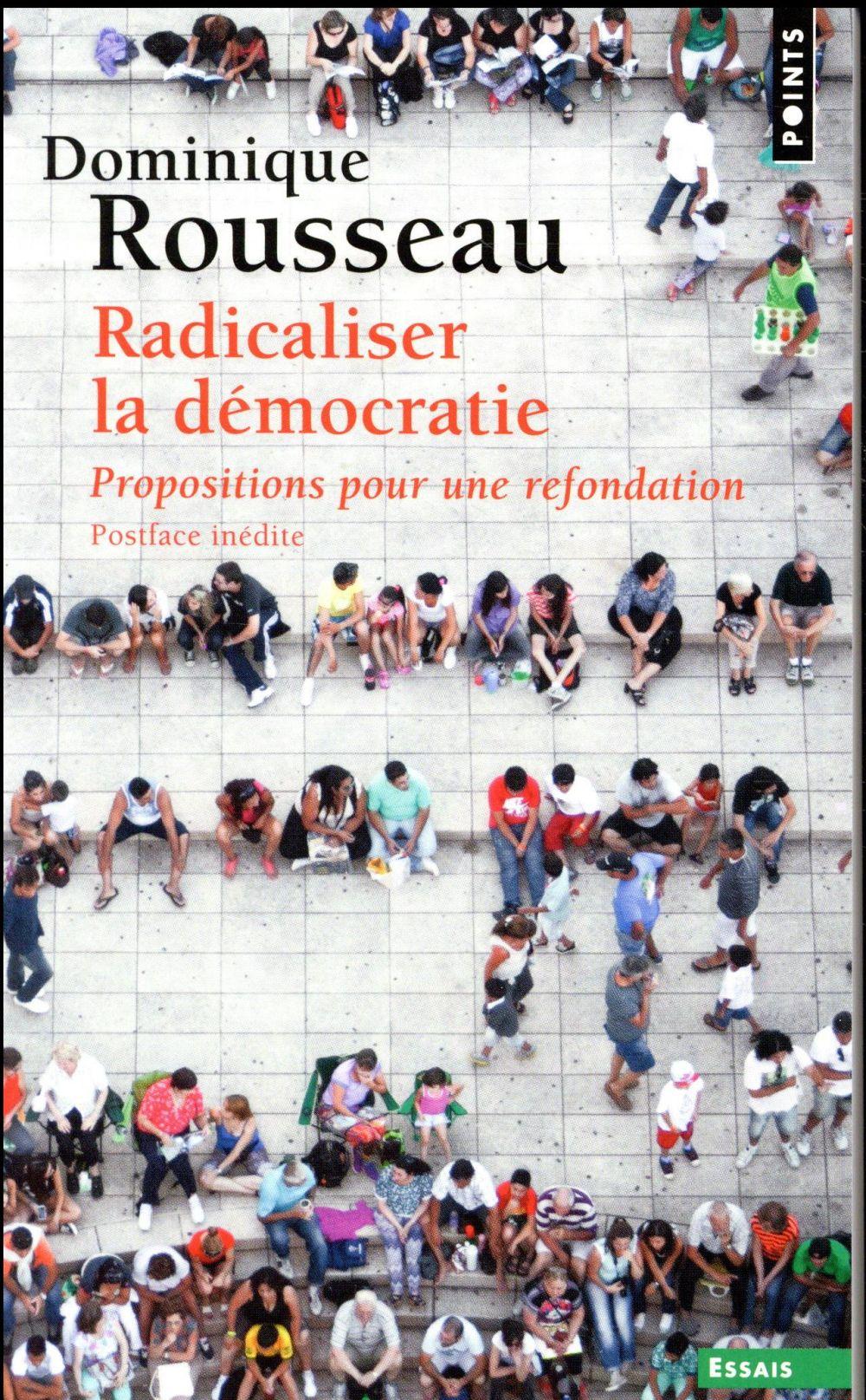 Radicaliser la démocratie ; propositions pour une refondation