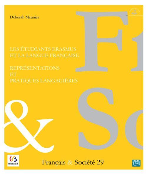 Les étudiants Erasmus et la langue française ; représentations et pratiques langagières