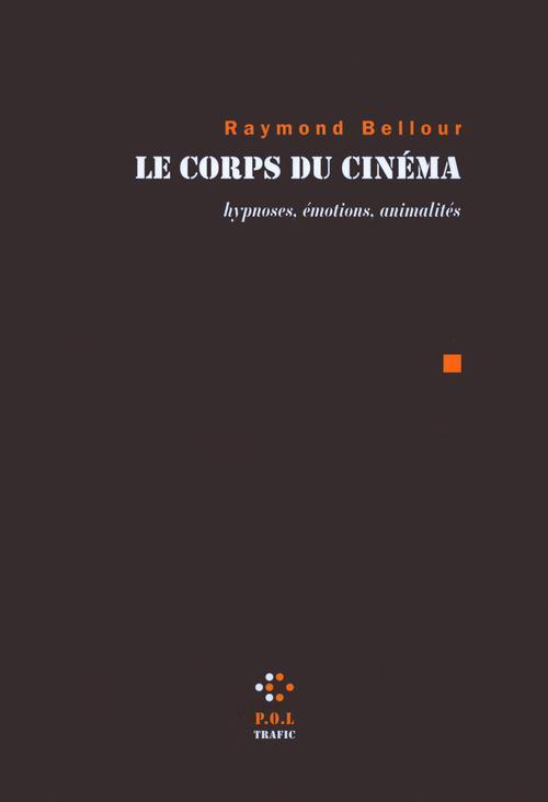 Le corps du cinéma ; hypnoses, émotions, animalités
