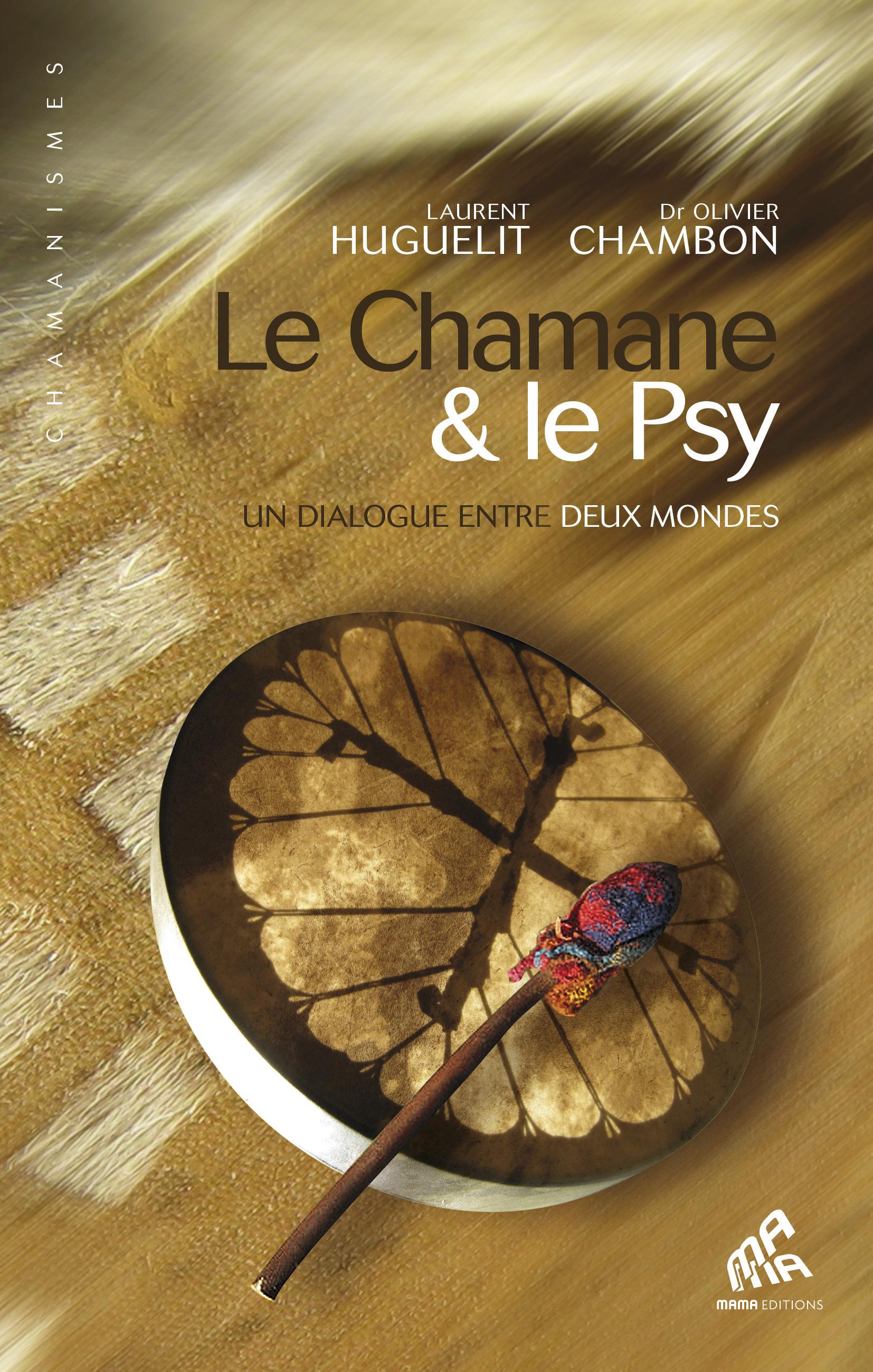 Le chamane & le psy ; un dialogue entre deux mondes (édition 2011)