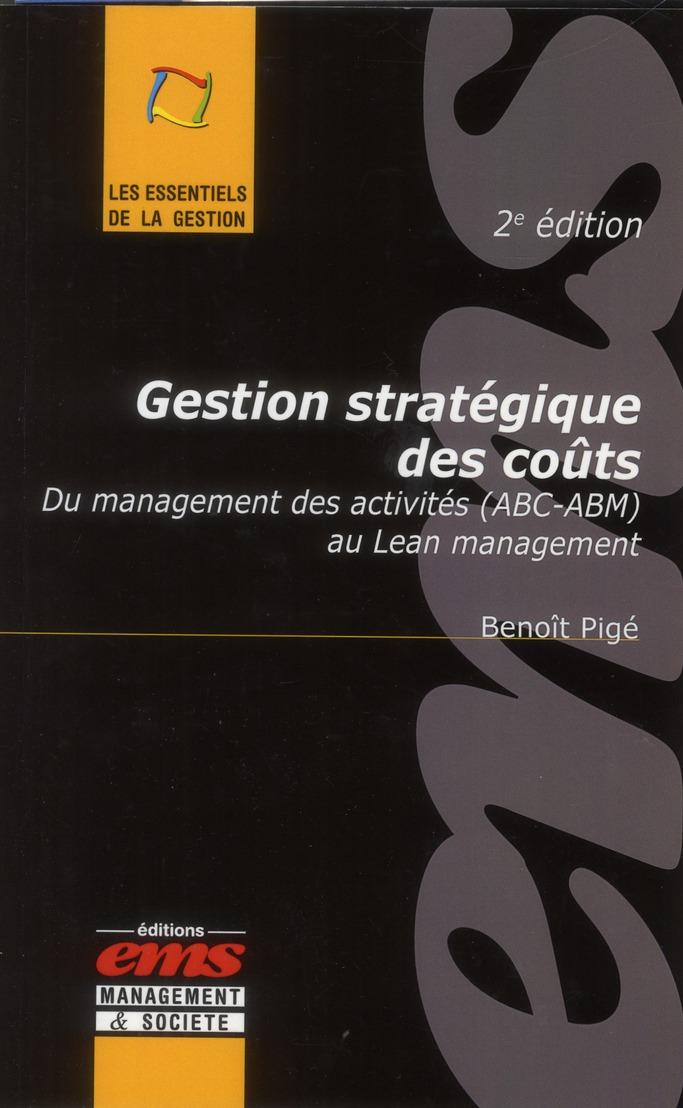 Gestion Strategique Des Couts ; Du Management Des Activites (Abc-Abm) Au Lean Management (2e Edition)