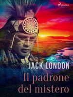Vente Livre Numérique : Il padrone del mistero  - Jack London