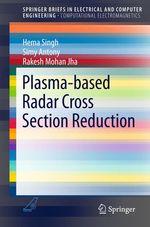 Plasma-based Radar Cross Section Reduction  - Rakesh Mohan Jha - Hema Singh - Simy Antony
