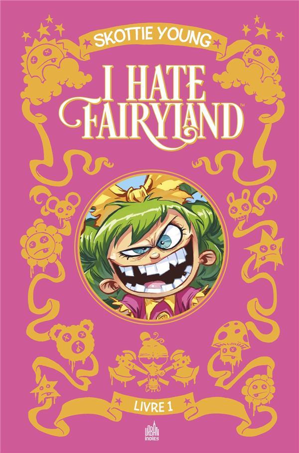 I hate Fairyland ; INTEGRALE VOL.1