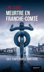 Meurtre en Franche-Comté  - Line Dubief