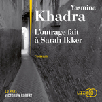 Vente AudioBook : L'outrage fait à Sarah Ikker  - Yasmina Khadra
