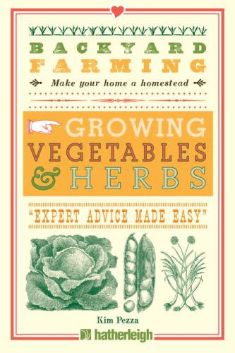 Backyard Farming: Growing Vegetables & Herbs