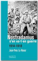 Vente EBooks : Nostradamus s'en va-t-en guerre  - Jean-Yves Le Naour