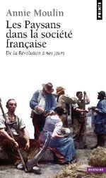 Couverture de Les paysans dans la société française ; de la révolution à nos jours