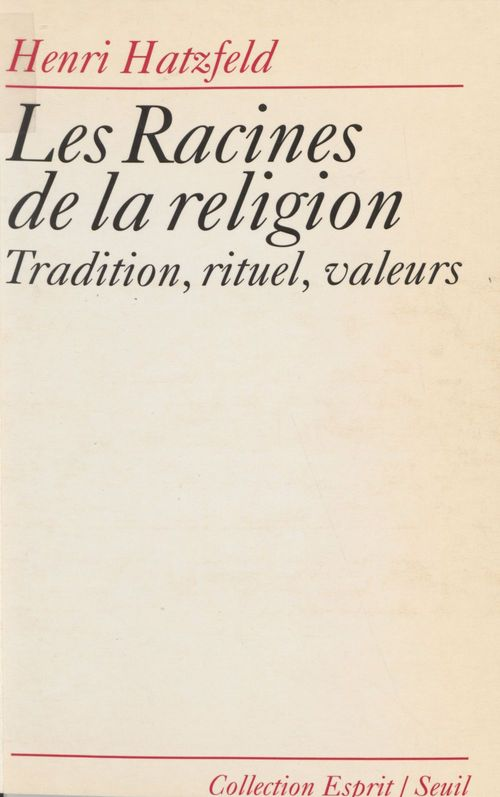 Racines de la religion. tradition, rituel, valeurs (les)