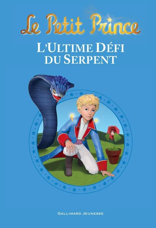 Le Petit Prince - L'Ultime Défi du Serpent