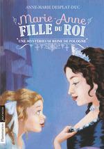 Vente EBooks : Marie-Anne, fille du roi (Tome 4) - Une mystérieuse Reine de Pologne  - Anne-Marie Desplat-Duc