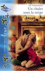 Vente EBooks : Un chalet sous la neige (Harlequin Azur)  - Lee Wilkinson