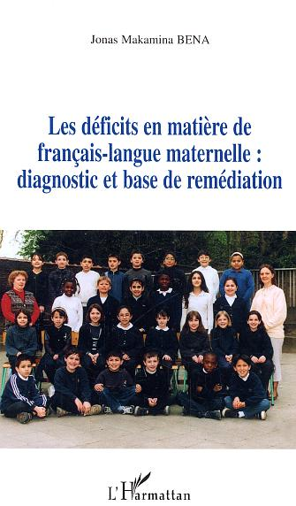 Les deficits en matiere de francais-langue maternelle : diagnostic et base de remediation