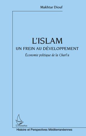 L'Islam, un frein au développement ; économie politique de la Charia