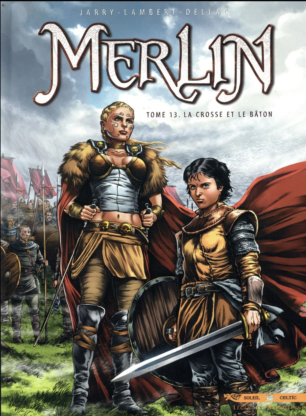 Merlin T.13 ; la crosse et le bâton