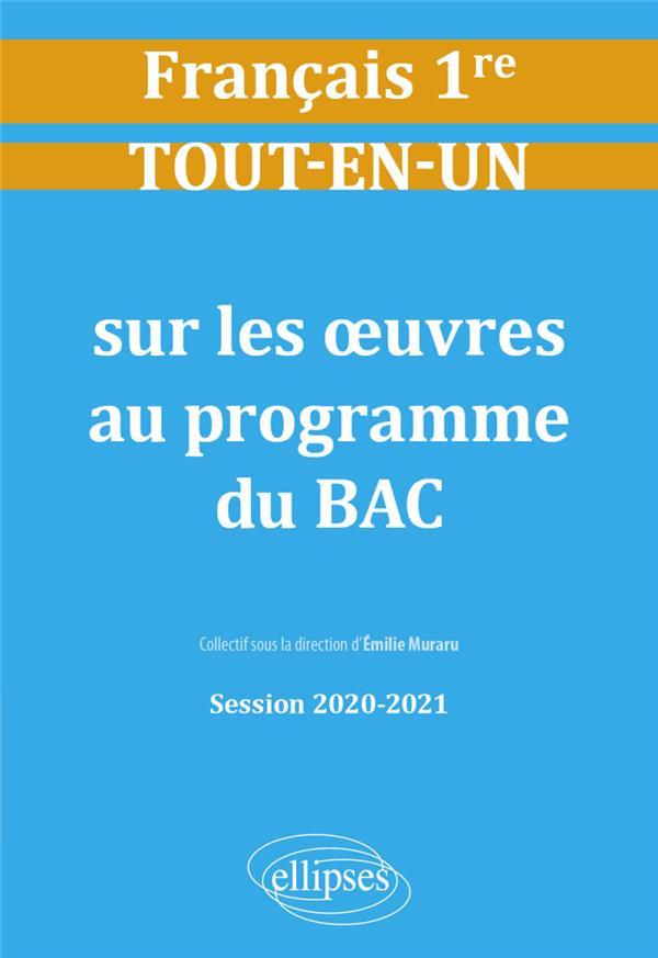 Tout-en-un sur les oeuvres au programme de français ; première ; session 2020-2021