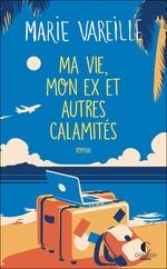 Vente EBooks : Ma vie, mon ex et autres calamités  - Marie Vareille