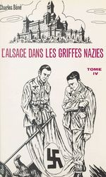 L'Alsace dans les griffes nazies (4)