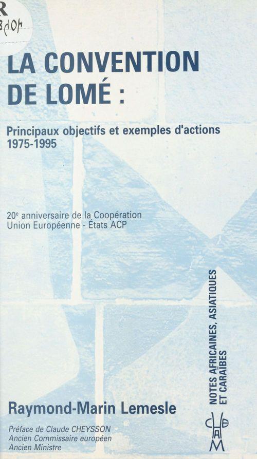 La convention de Lomé : principaux objectifs et exemples d'actions, 1975-1995