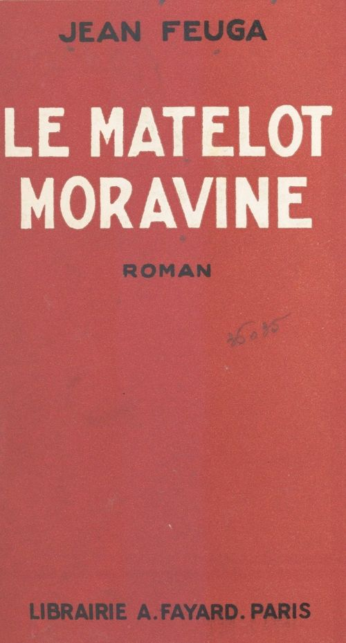 Le matelot Moravine  - Jean Feuga