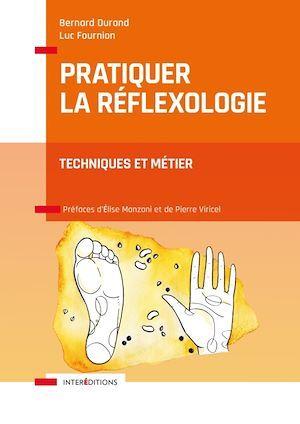 Pratiquer la réflexologie : techniques et métier (2e édition)