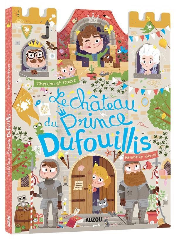 Cherche et trouve des tout-petits ; le château du prince Dufouillis